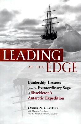 Leading at the Edge By Perkins, Dennis/ Holtman, Margaret P./ Kessler, Paul R./ McCarthy, Catherine, Ph.D.