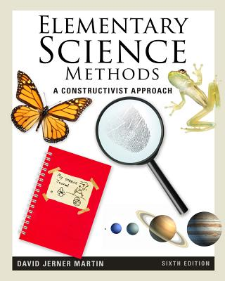 Elementary Science Methods By Martin, David Jerner, Ph.D.